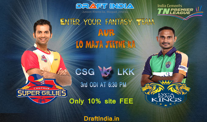 Chepauk Super Gillies vs Lyca Kovai Kings