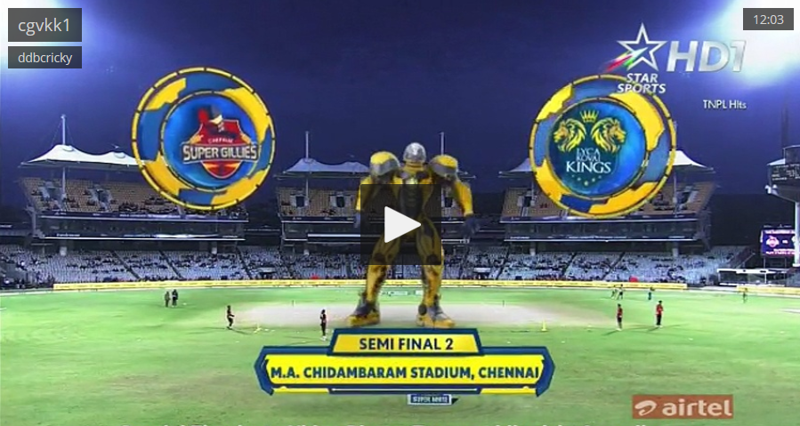 Chepauk Super Gillies VS Lyca Kovai Kings 18 08 17 06:45PM