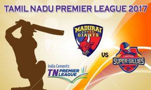Madurai Super Giant   VS  Chepauk Super Gillies 06 08 17  06:45PM