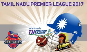 Chepauk Super Gillies VS  Ruby Trichy Warriors 09.08.17 6:45PM
