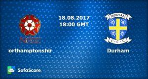 Northamptonshire VS Durham 18 08 17 11:00PM